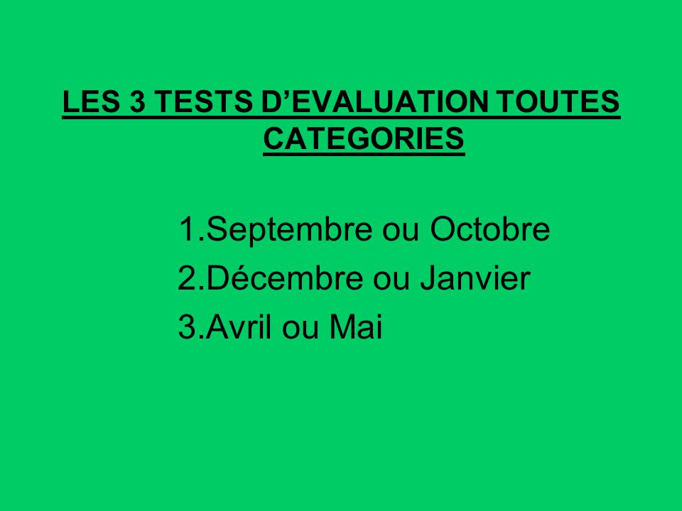 LES 3 TESTS D'EVALUATION TOUTES CATEGORIES