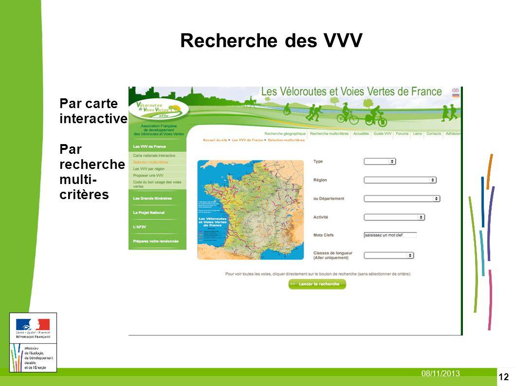 Recherche des VVV Par carte interactive Par recherche multi-critères