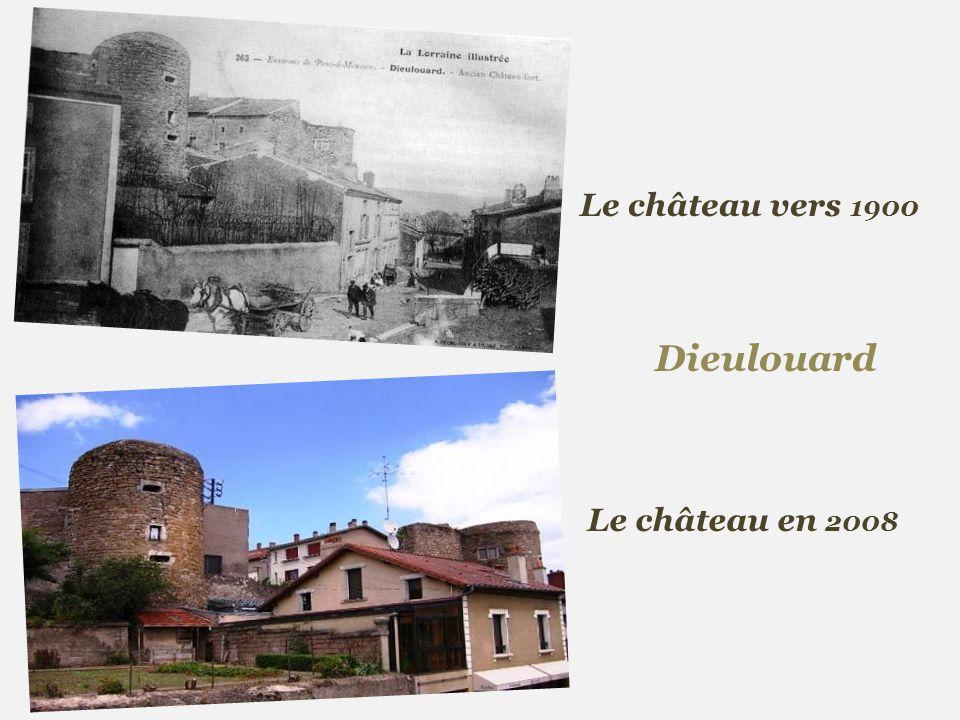 Le château vers 1900 Dieulouard Le château en 2008