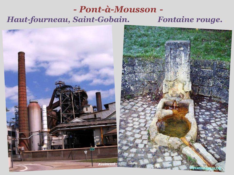 - Pont-à-Mousson - Haut-fourneau, Saint-Gobain. Fontaine rouge. .