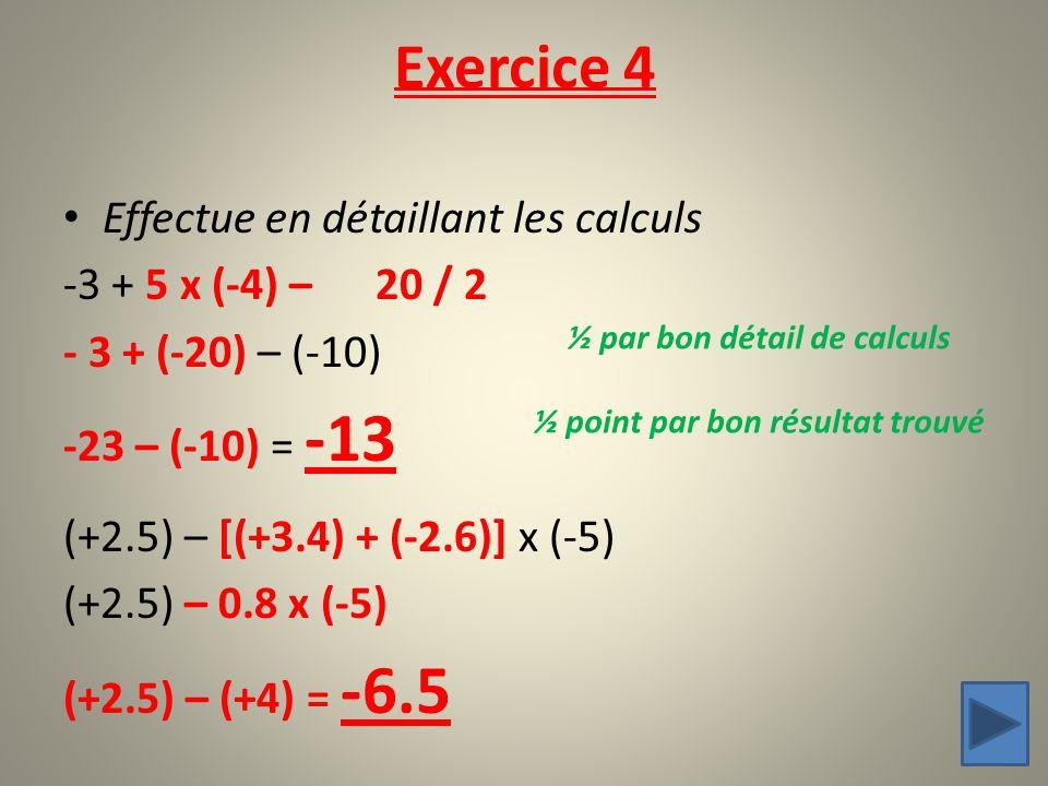 ½ par bon détail de calculs ½ point par bon résultat trouvé