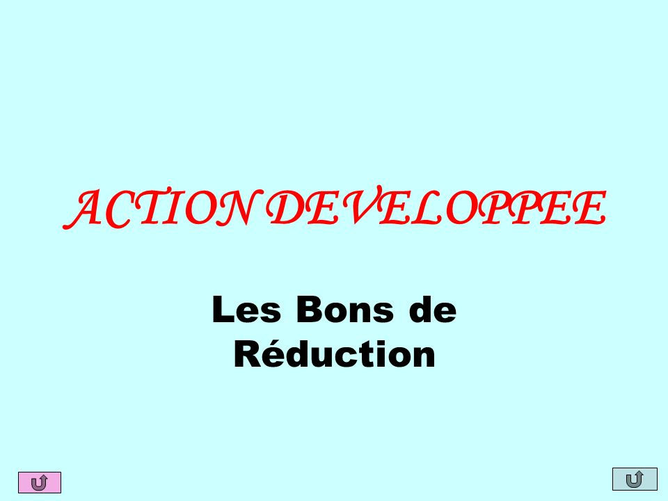ACTION DEVELOPPEE Les Bons de Réduction