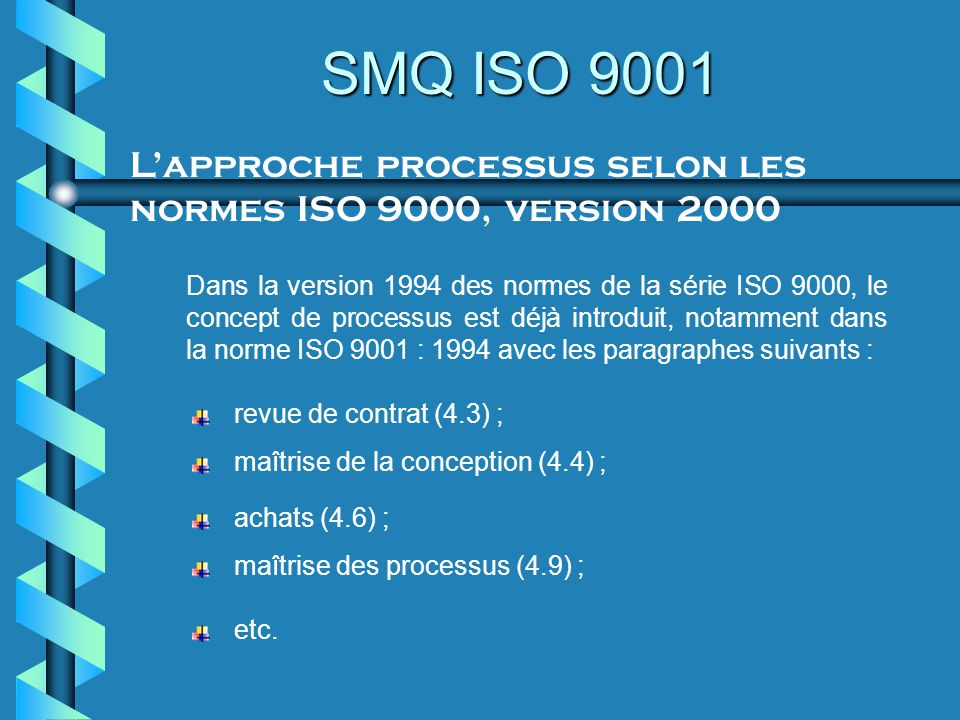 SMQ ISO 9001 L'approche processus selon les normes ISO 9000, version 2000.