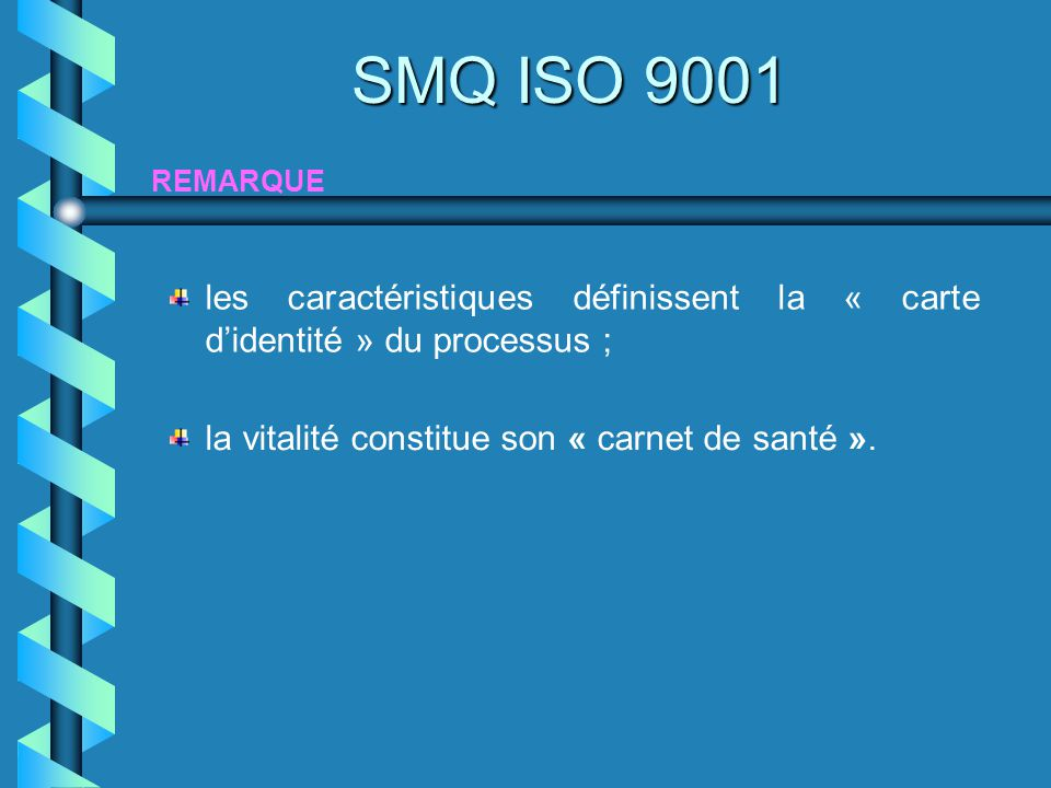 SMQ ISO 9001 REMARQUE.