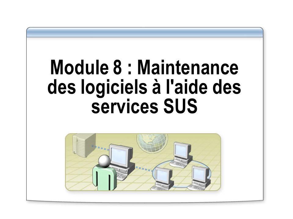 Module 8 : Maintenance des logiciels à l aide des services SUS