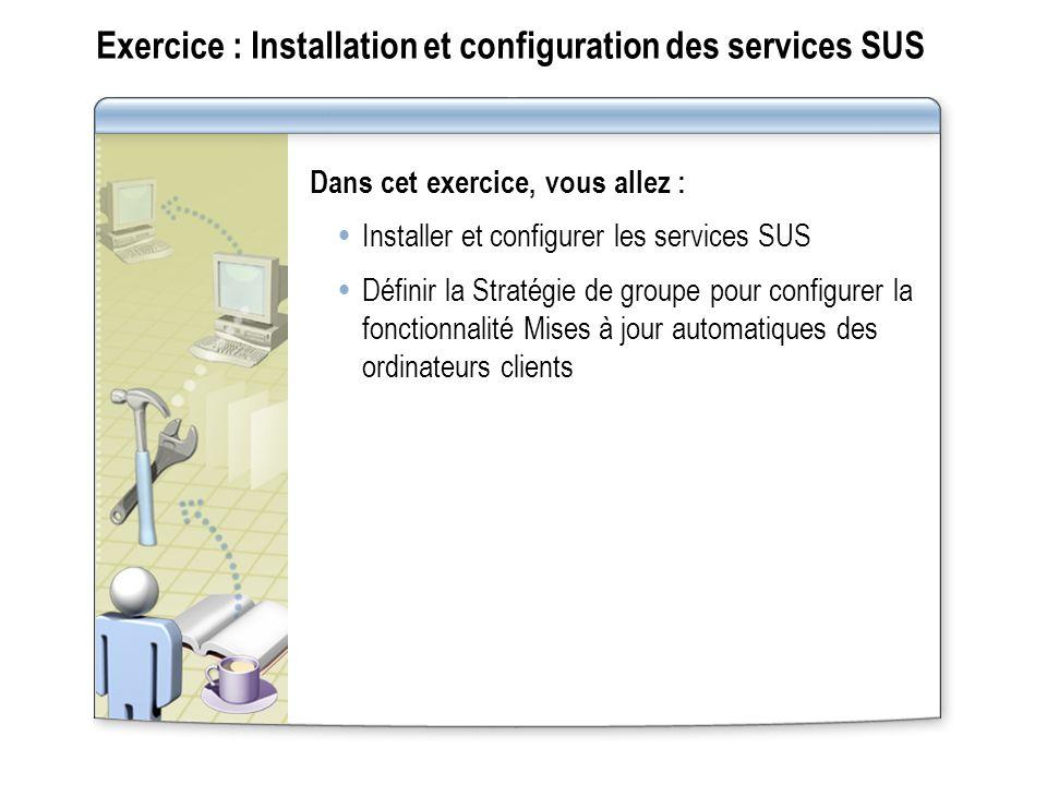 Exercice : Installation et configuration des services SUS