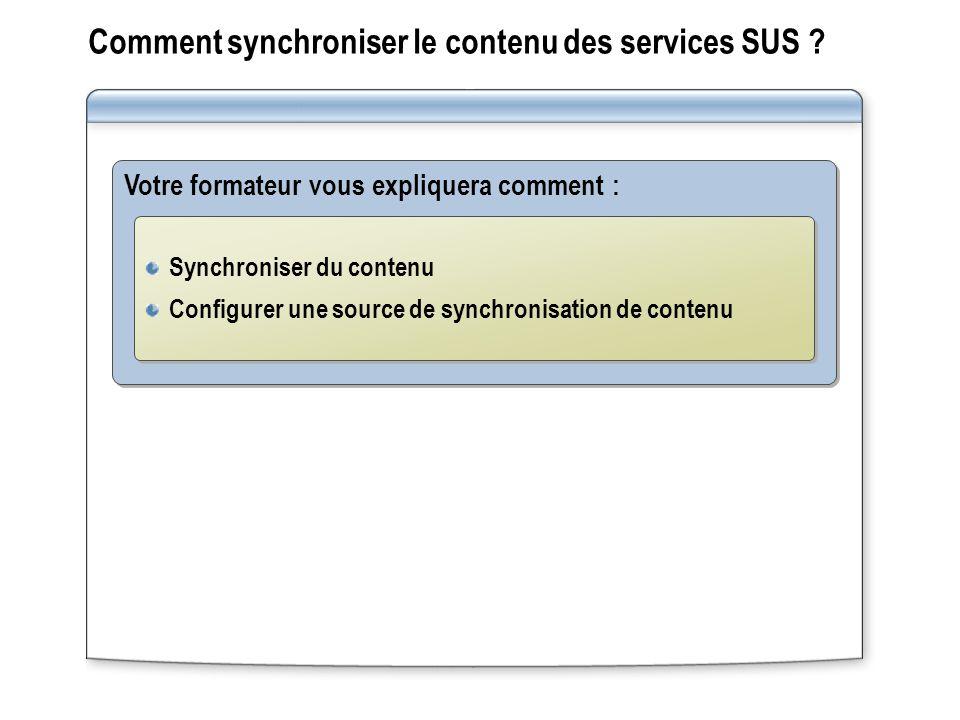 Comment synchroniser le contenu des services SUS