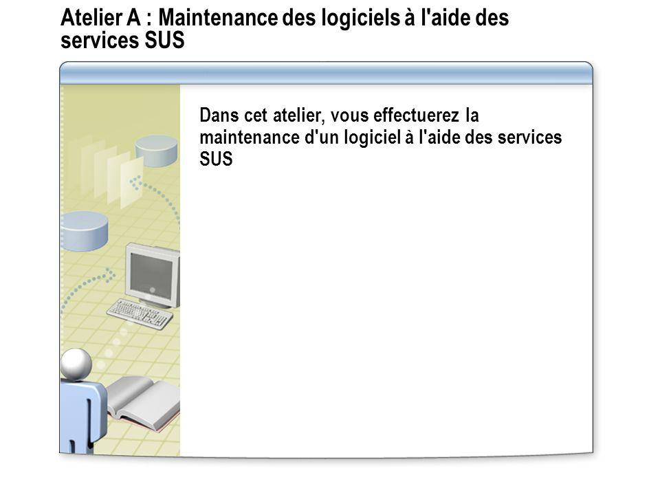 Atelier A : Maintenance des logiciels à l aide des services SUS