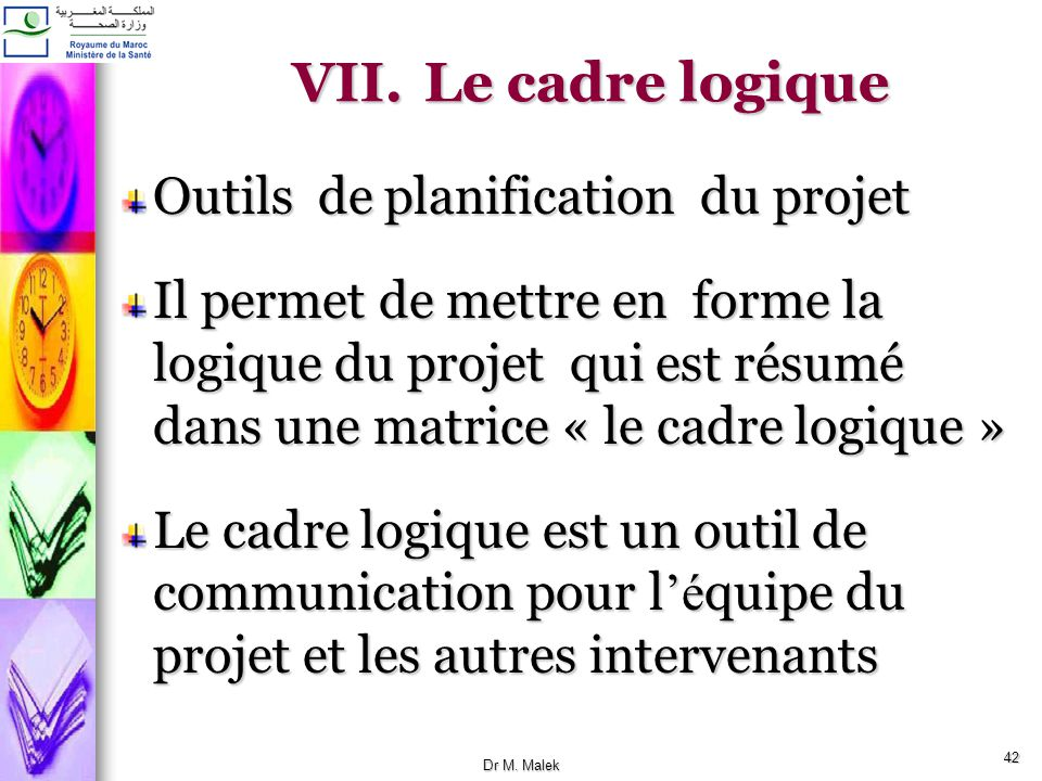Le cadre logique Outils de planification du projet