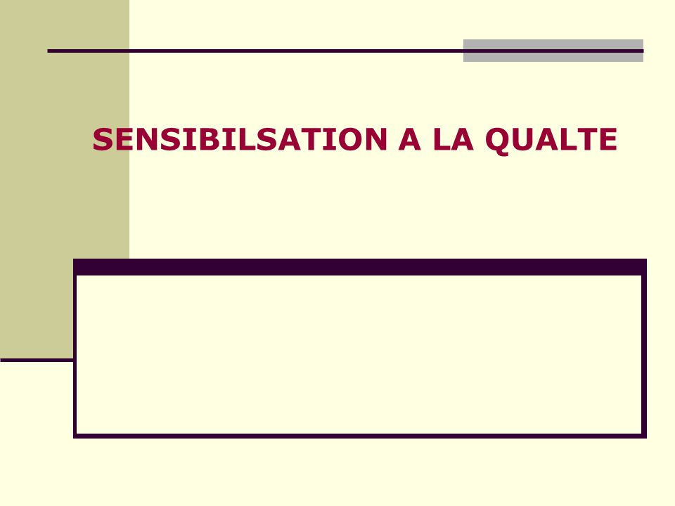 SENSIBILSATION A LA QUALTE