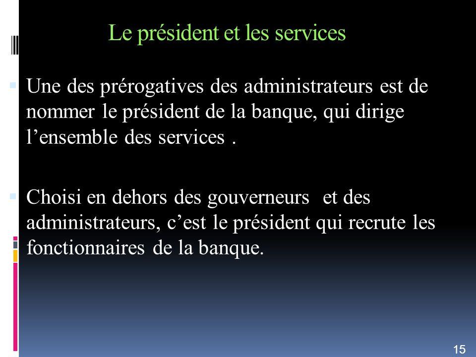 Le président et les services