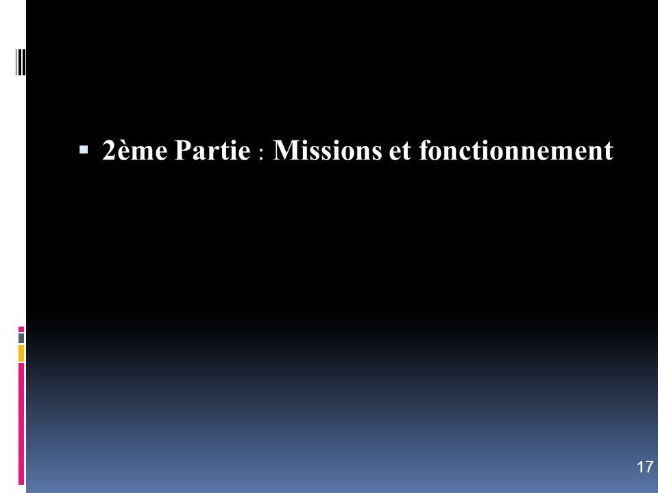 2ème Partie : Missions et fonctionnement