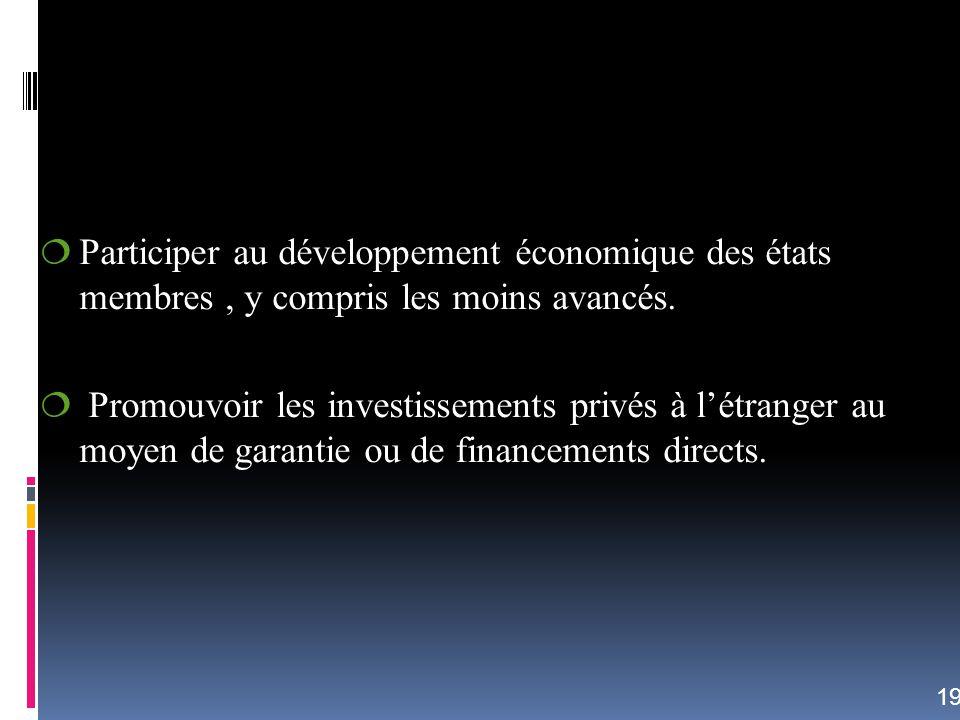 Participer au développement économique des états membres , y compris les moins avancés.