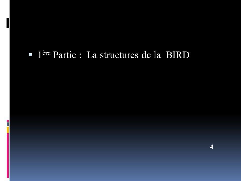 1ère Partie : La structures de la BIRD