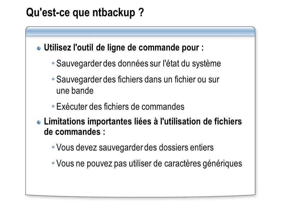 Qu est-ce que ntbackup Utilisez l outil de ligne de commande pour :