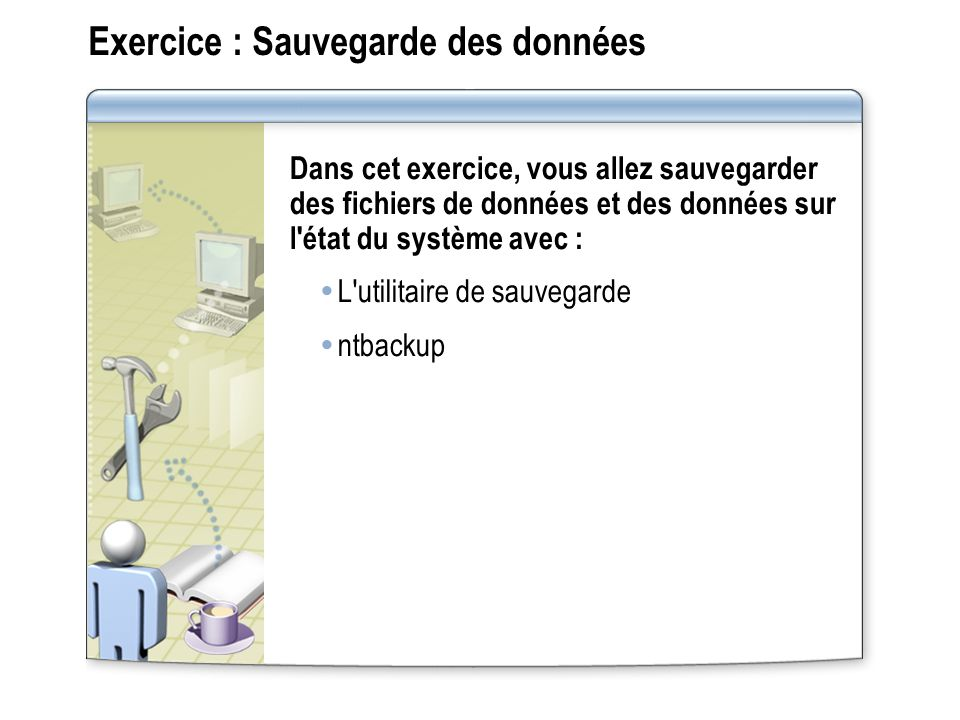 Exercice : Sauvegarde des données