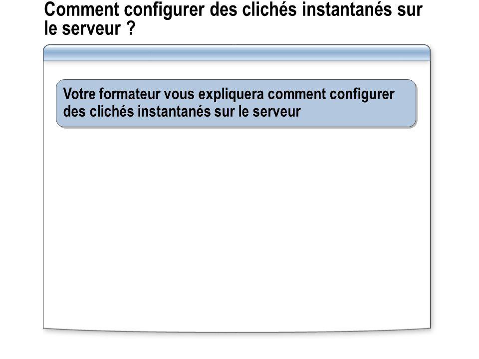 Comment configurer des clichés instantanés sur le serveur