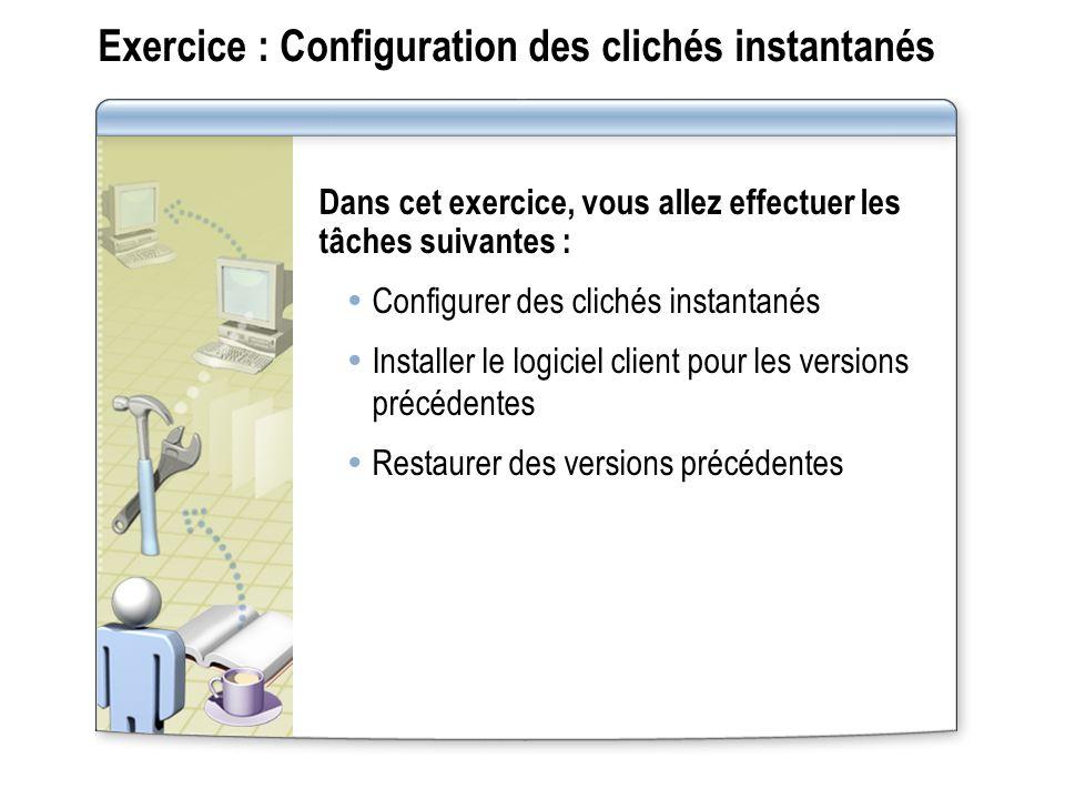 Exercice : Configuration des clichés instantanés