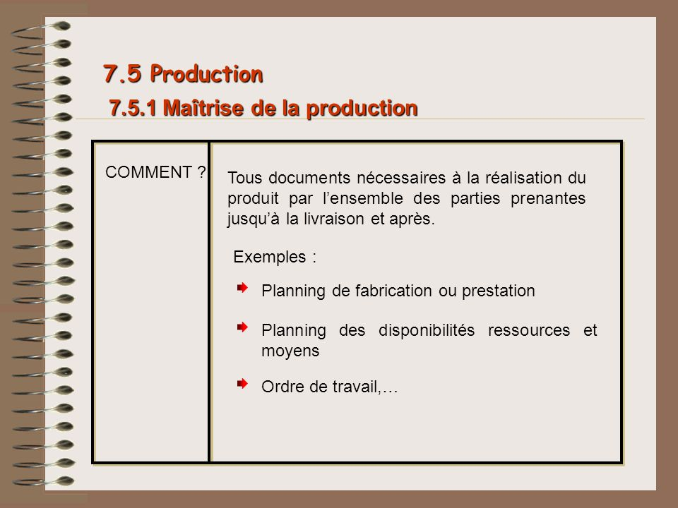 7.5 Production 7.5.1 Maîtrise de la production COMMENT