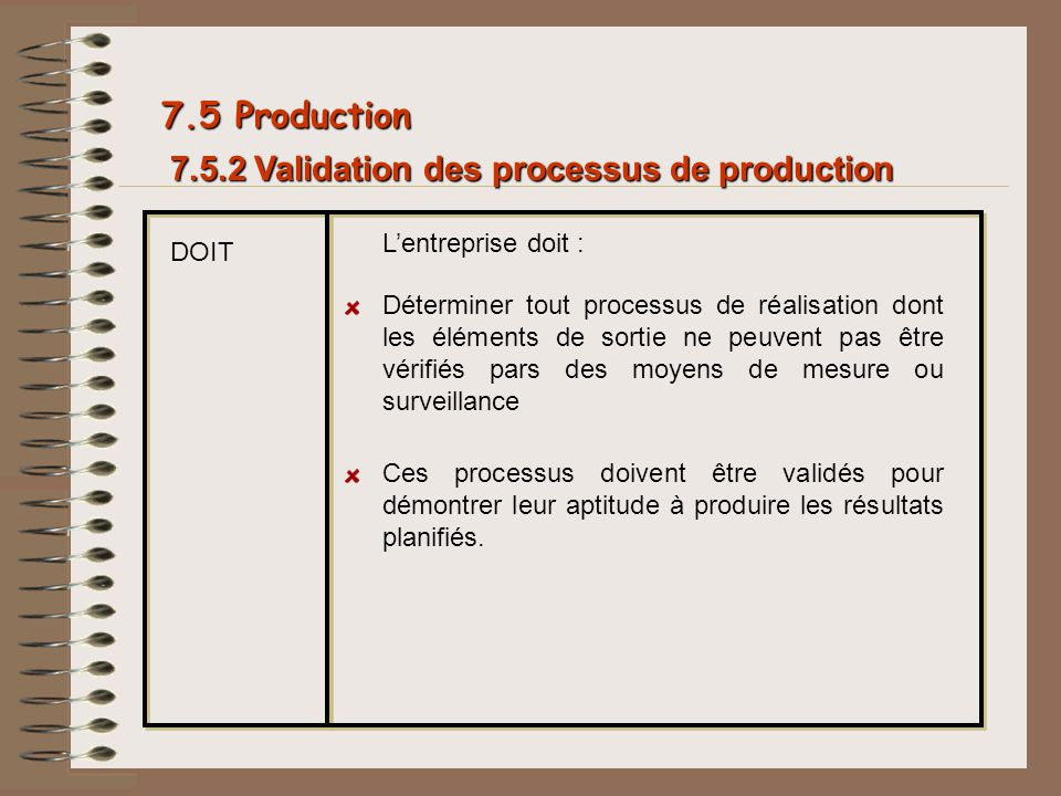 7.5 Production 7.5.2 Validation des processus de production