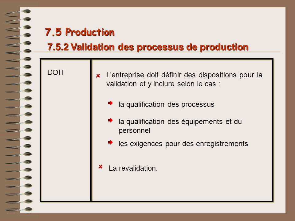 7.5 Production 7.5.2 Validation des processus de production DOIT