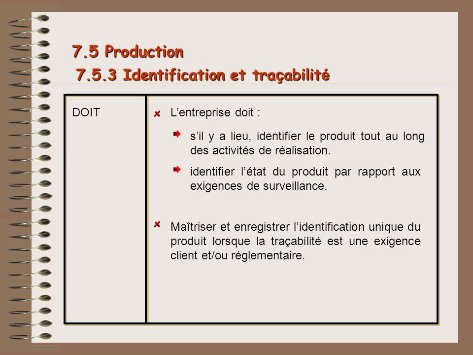 7.5 Production 7.5.3 Identification et traçabilité DOIT