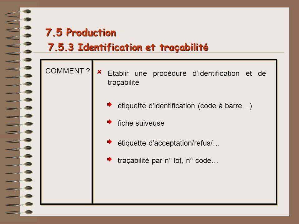 7.5 Production 7.5.3 Identification et traçabilité COMMENT