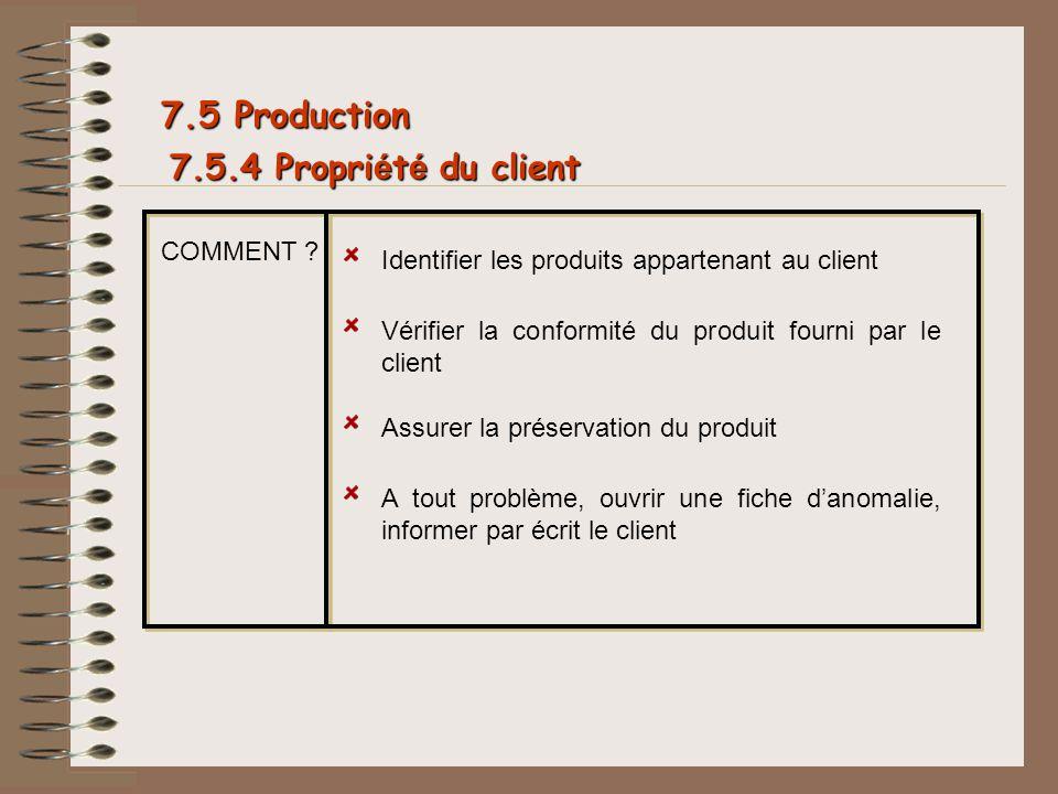 7.5 Production 7.5.4 Propriété du client COMMENT