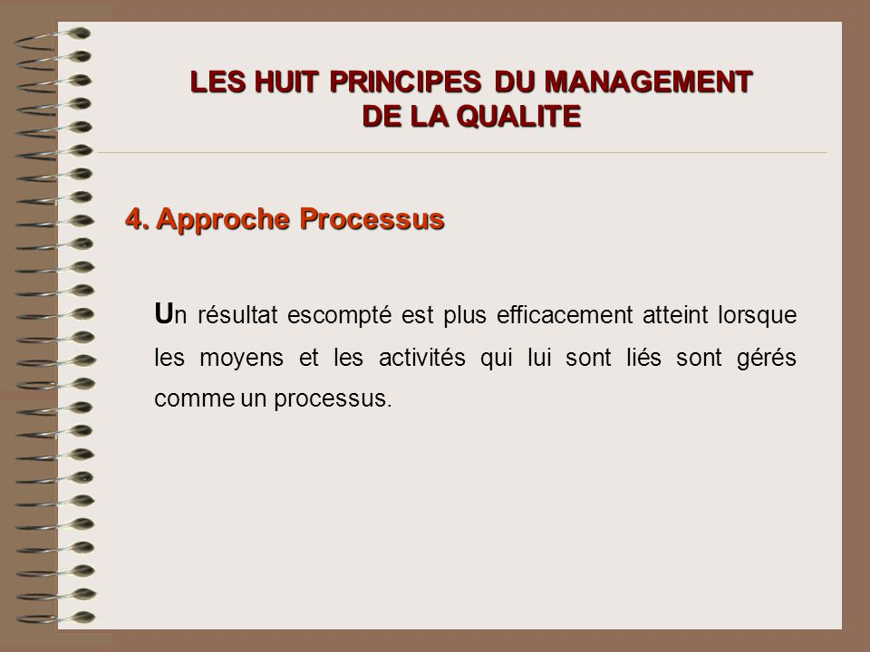 LES HUIT PRINCIPES DU MANAGEMENT DE LA QUALITE