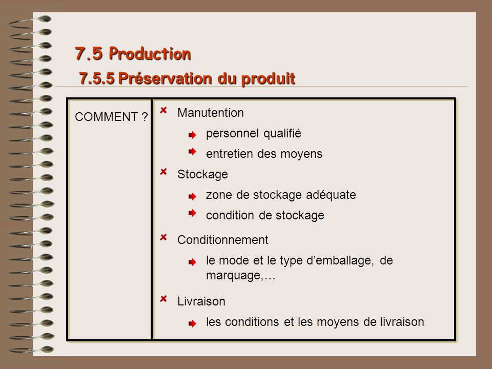 7.5 Production 7.5.5 Préservation du produit Manutention COMMENT