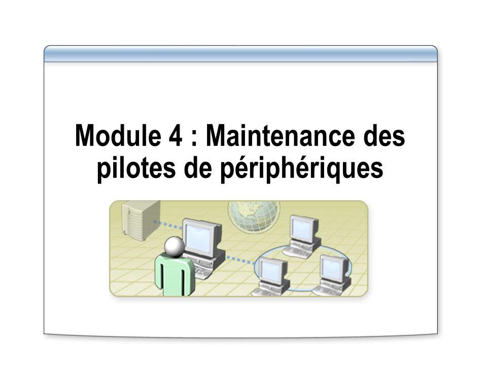 Module 4 : Maintenance des pilotes de périphériques