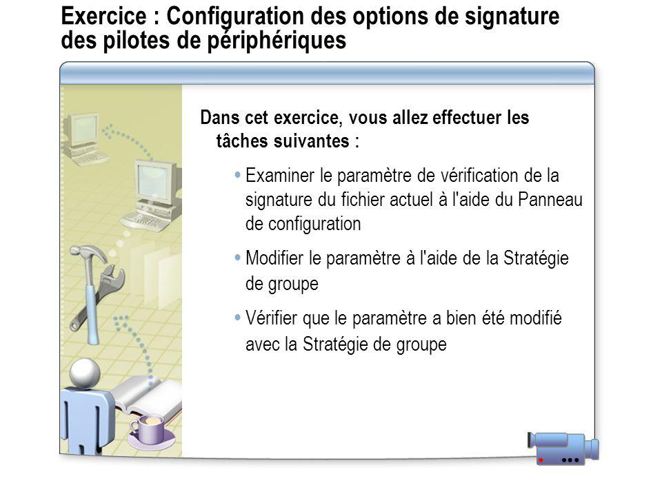 Exercice : Configuration des options de signature des pilotes de périphériques
