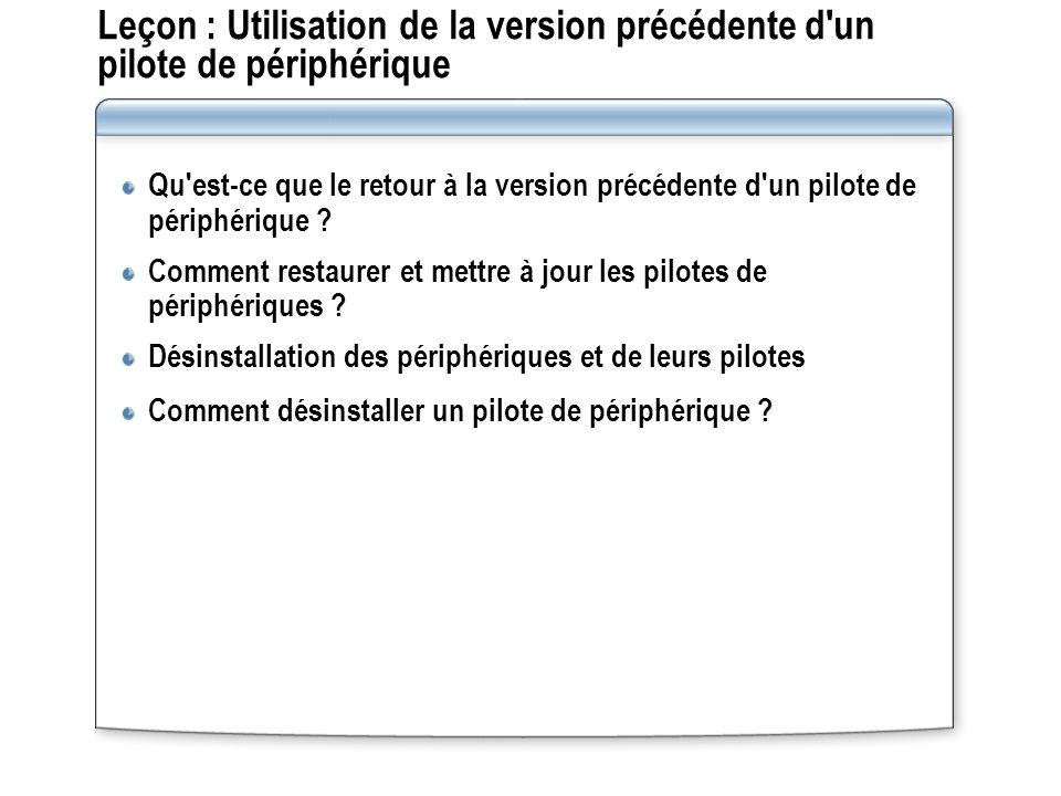 Leçon : Utilisation de la version précédente d un pilote de périphérique