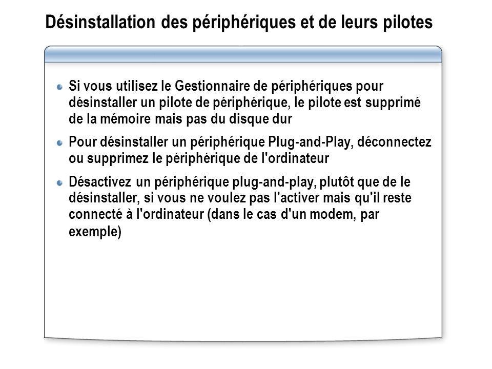 Désinstallation des périphériques et de leurs pilotes