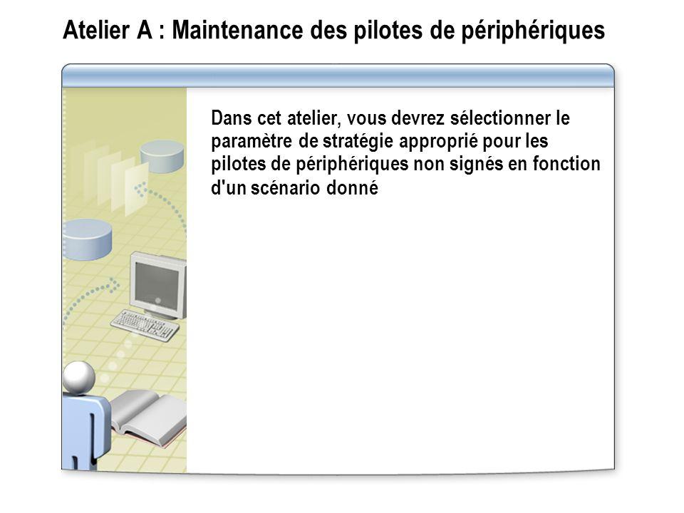 Atelier A : Maintenance des pilotes de périphériques