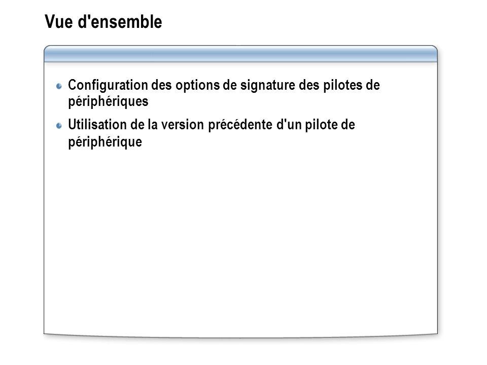 Vue d ensemble Configuration des options de signature des pilotes de périphériques.