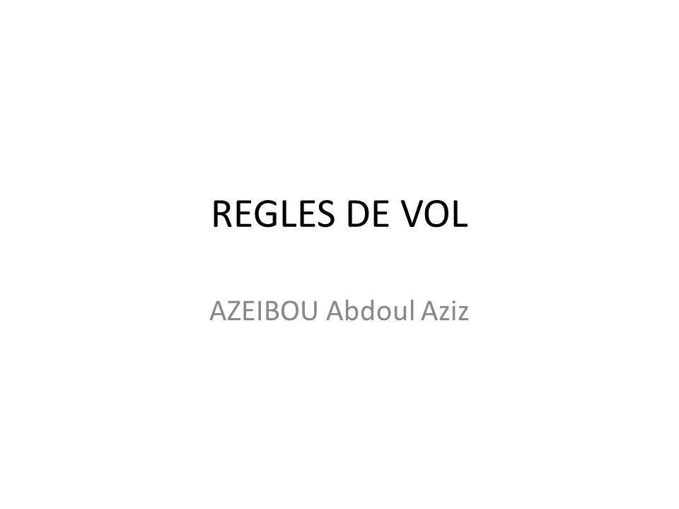 REGLES DE VOL AZEIBOU Abdoul Aziz