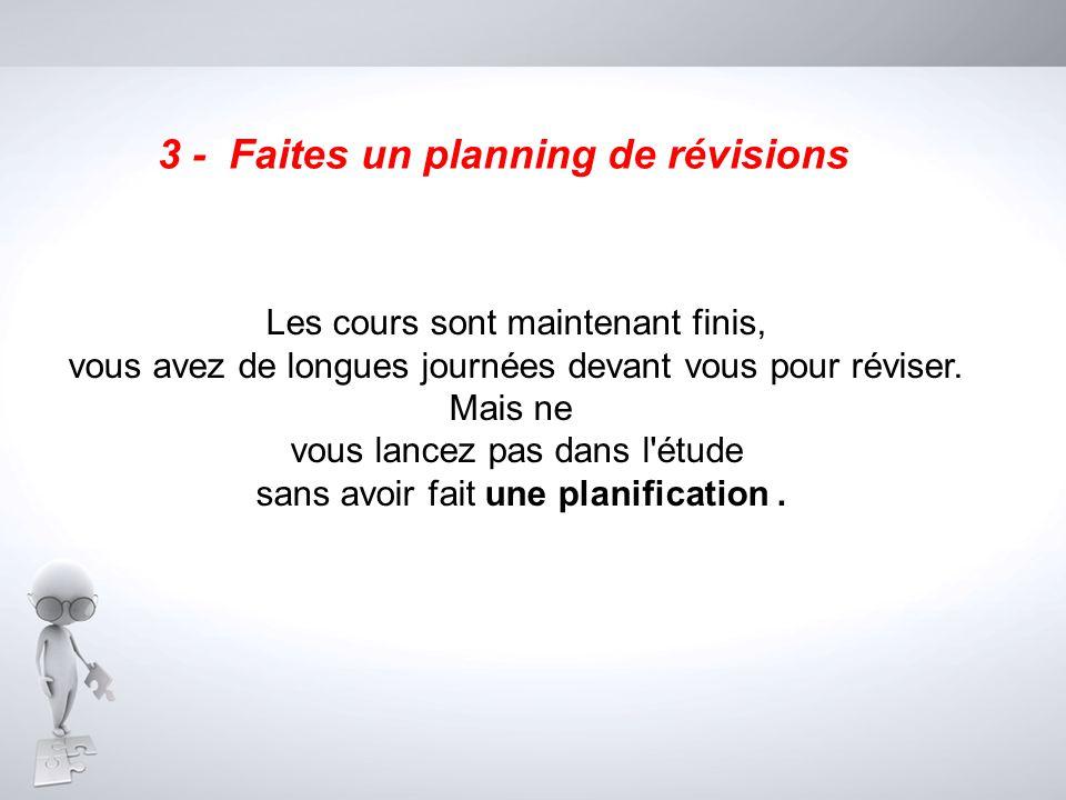 3 - Faites un planning de révisions