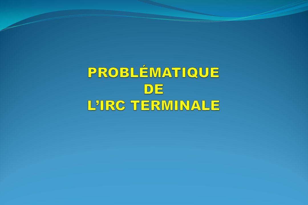 PROBLÉMATIQUE DE L'IRC TERMINALE