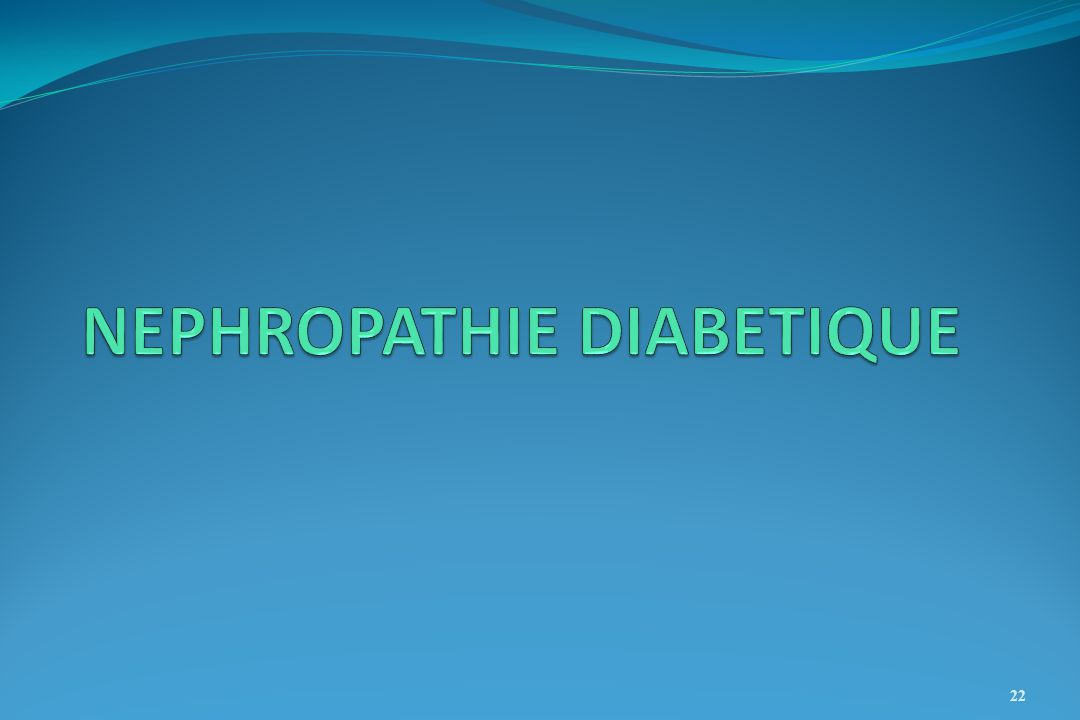 NEPHROPATHIE DIABETIQUE