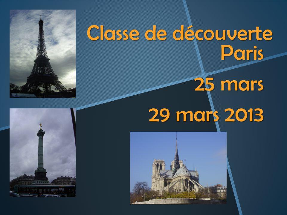 Classe de découverte Paris 25 mars 29 mars 2013