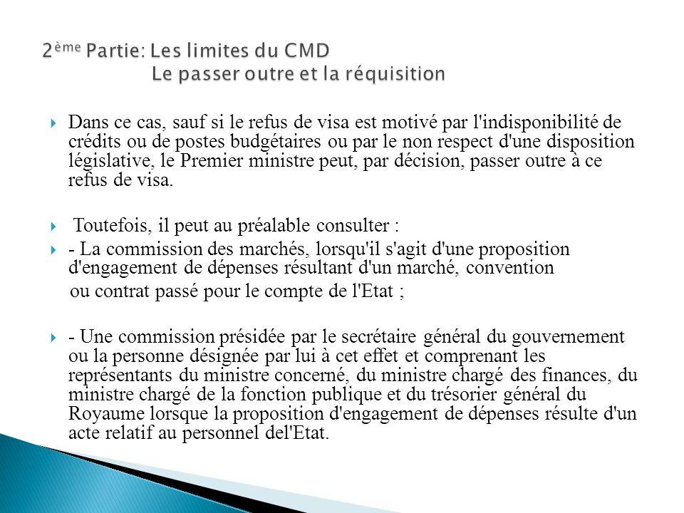 2ème Partie: Les limites du CMD Le passer outre et la réquisition