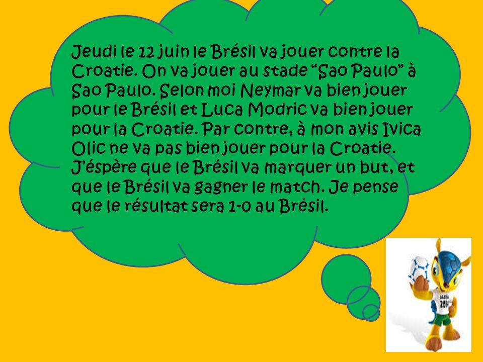 Jeudi le 12 juin le Brésil va jouer contre la Croatie