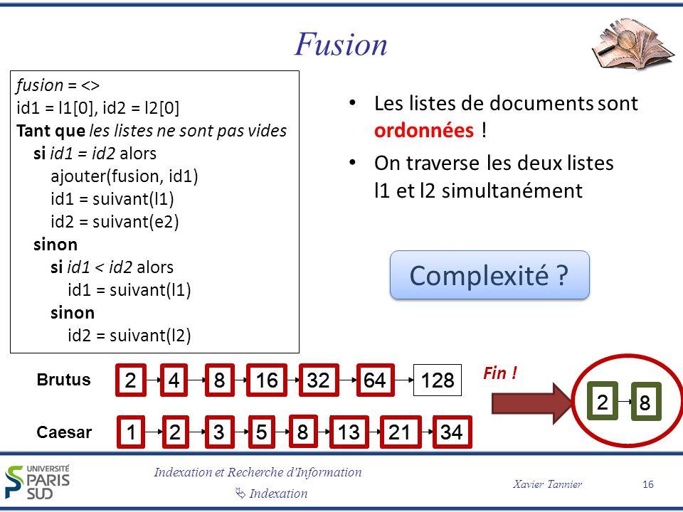 Fusion Complexité Les listes de documents sont ordonnées !