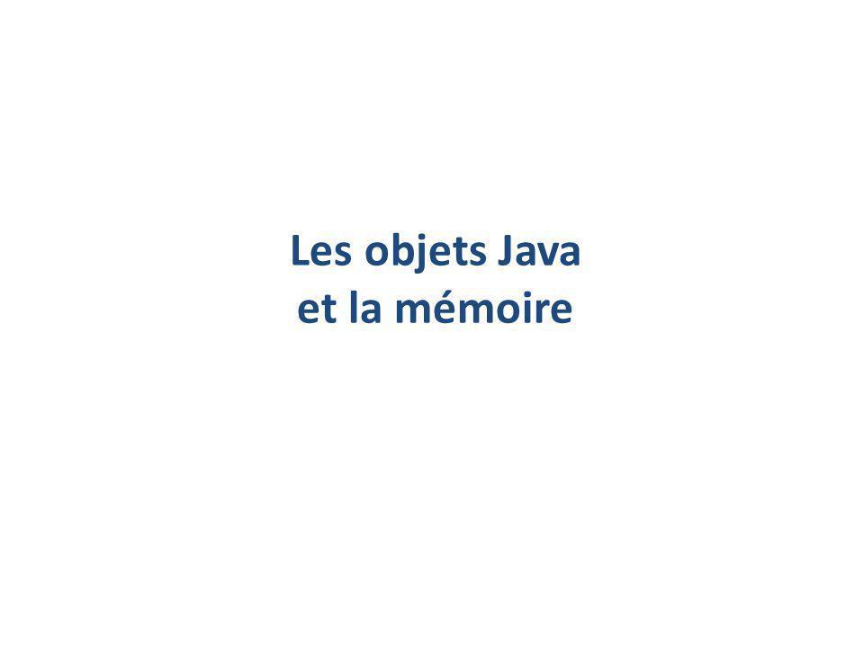 Les objets Java et la mémoire