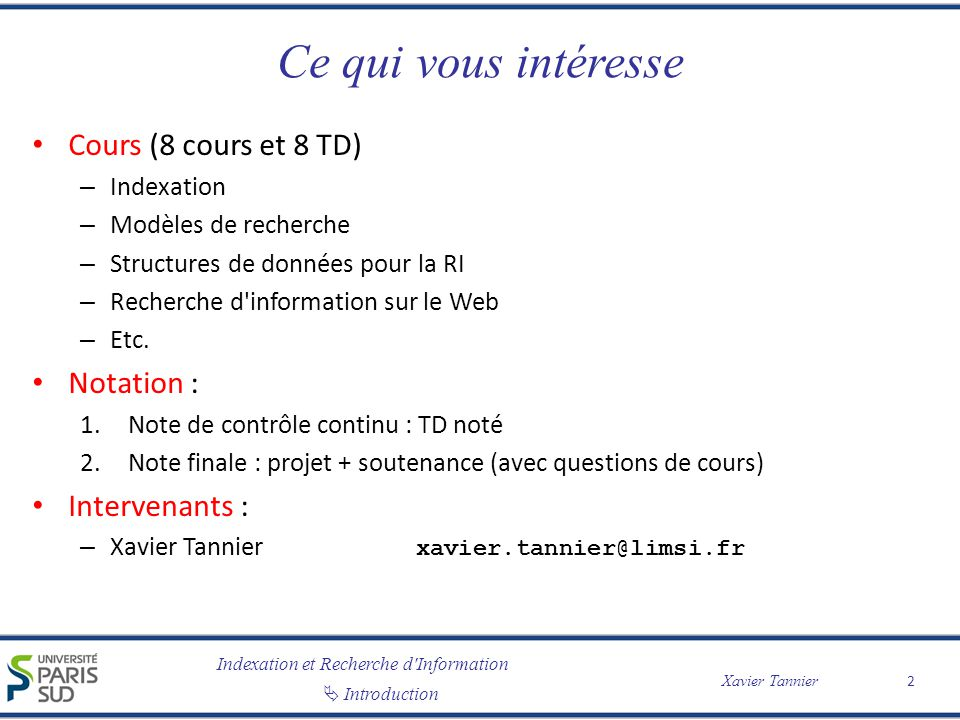 Ce qui vous intéresse Cours (8 cours et 8 TD) Notation :
