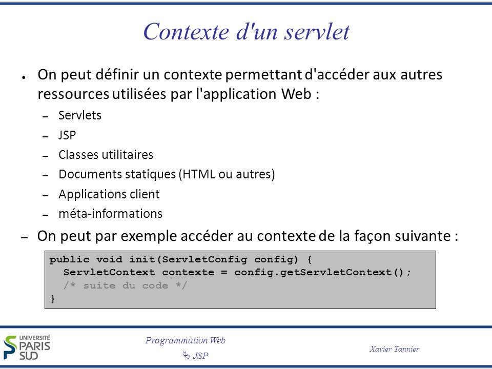 Contexte d un servlet On peut définir un contexte permettant d accéder aux autres ressources utilisées par l application Web :