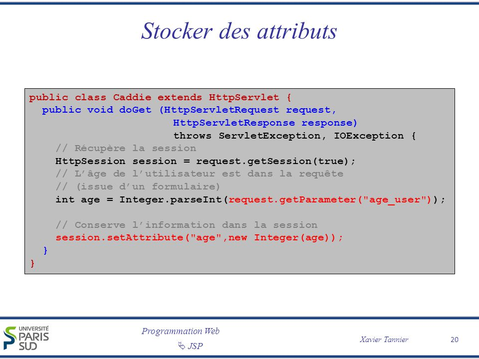 Stocker des attributs public class Caddie extends HttpServlet {