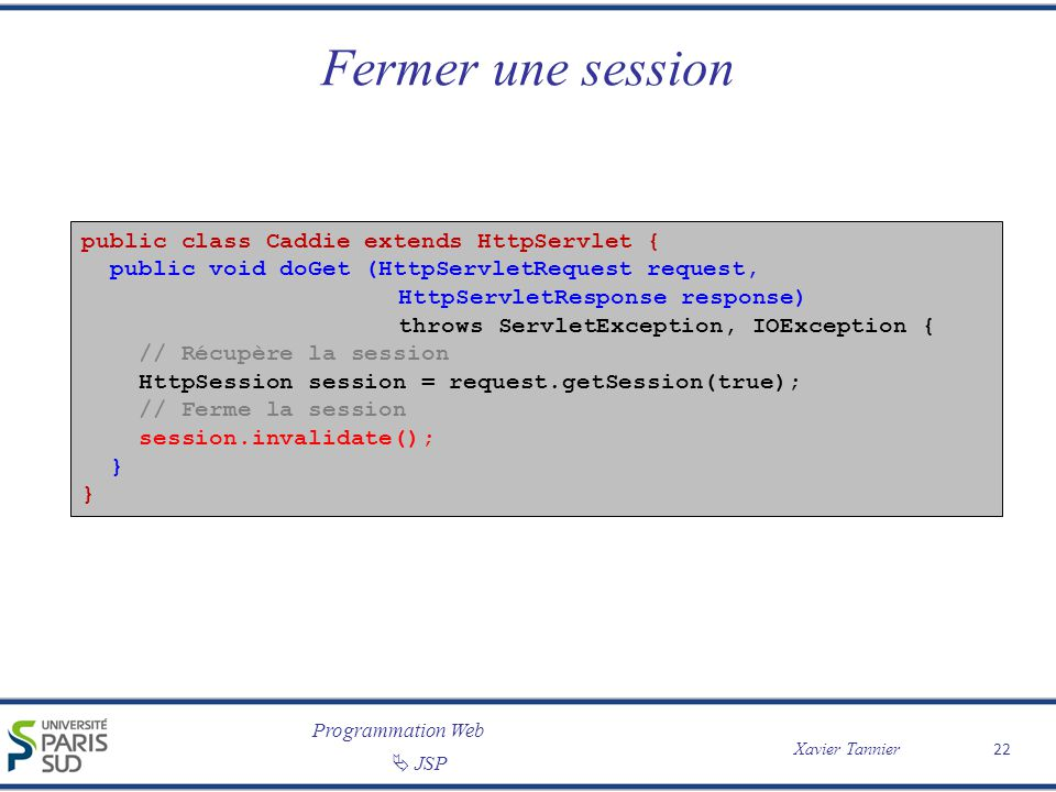 Fermer une session public class Caddie extends HttpServlet {