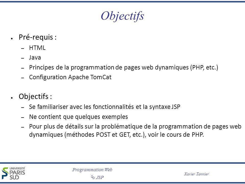 Objectifs Pré-requis : Objectifs : HTML Java